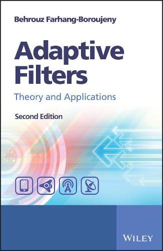 Adaptive Filters: Theory and Applications (Hardback)