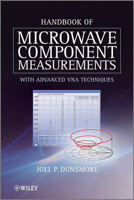 Handbook of Microwave Component Measurements: with Advanced VNA Techniques (Hardback)