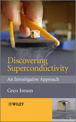 Discovering Superconductivity: An Investigative Approach (Hardback)