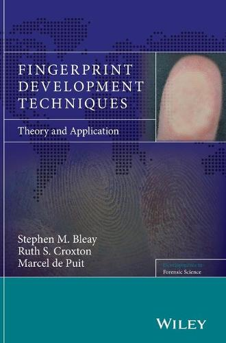 Fingerprint Development Techniques: Theory and Application - Developments in Forensic Science (Hardback)