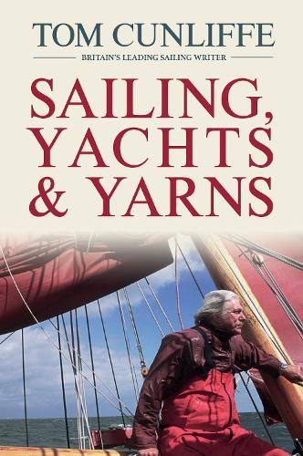 Sailing, Yachts & Yarns (Hardback)