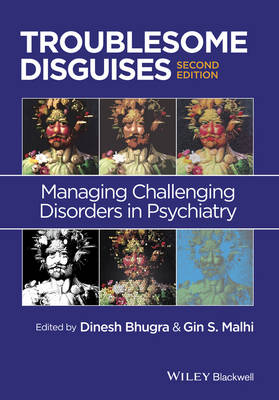 Troublesome Disguises: Managing Challenging Disorders in Psychiatry (Hardback)