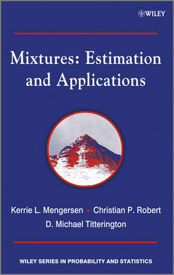 Mixtures: Estimation and Applications - Wiley Series in Probability and Statistics (Hardback)