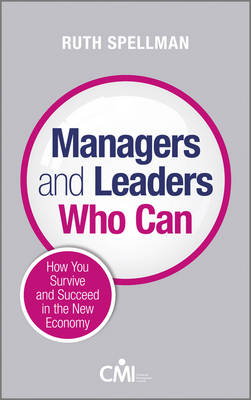 Managers and Leaders Who Can: How you survive and succeed in the new economy (Hardback)