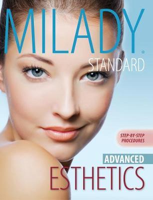 Milady's Standard Esthetics: Advanced Step-by-Step Procedures, Spiral bound Version (Spiral bound)