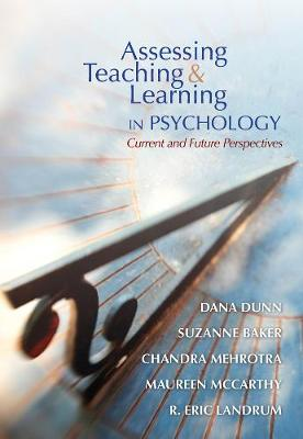 Assessing Teaching and Learning in Psychology: Current and Future Perspectives (Paperback)