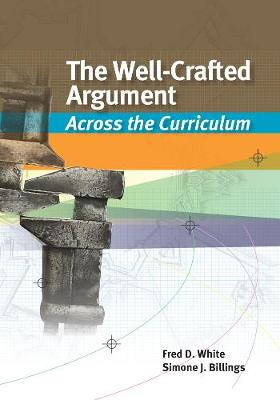 The Well-Crafted Argument: Across the Curriculum (Paperback)
