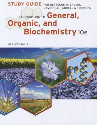 Study Guide for Bettelheim/Brown/Campbell/Farrell/Torres' Introduction to General, Organic and Biochemistry, 10th (Paperback)