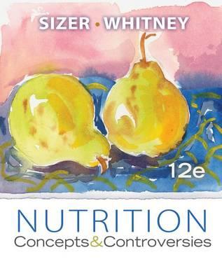 Nutrition: Concepts & Controversies - Cengage Advantage Books
