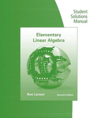 Student Solutions Manual for Larson/Falvo's Elementary Linear Algebra, 7th (Paperback)