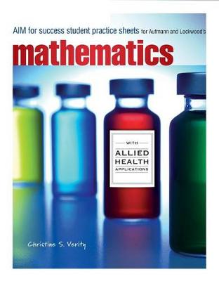 Aim for Success Student Practice Sheets for Aufmann/Lockwood's Mathematics Allied Health Professional (Paperback)