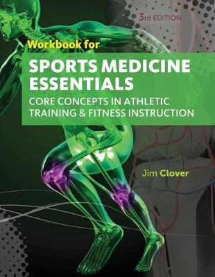 Workbook for Clover's Sports Medicine Essentials: Core Concepts in Athletic Training & Fitness Instruction, 3rd (Paperback)