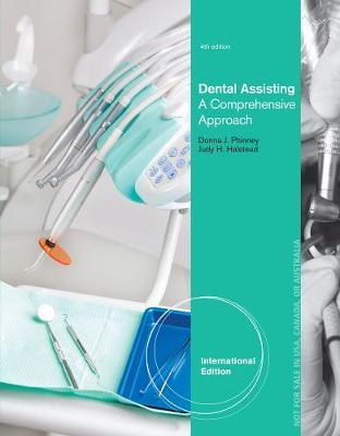 Dental Assisting: A Comprehensive Approach, International Edition
