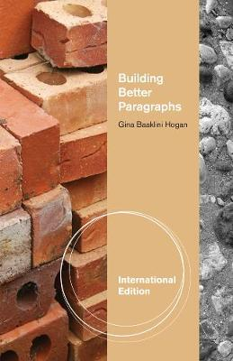 Building Better Paragraphs, International Edition (Paperback)