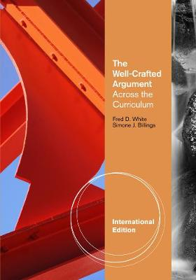 The Well-Crafted Argument: Across the Curriculum, International Edition (Paperback)