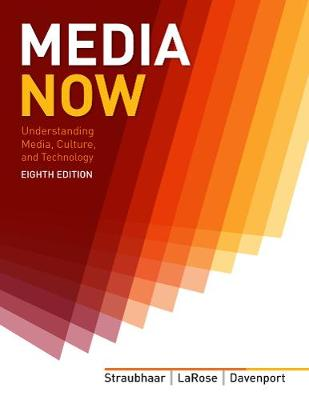 Media Now: Understanding Media, Culture, and Technology (Paperback)