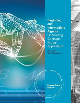 Beginning and Intermediate Algebra: Connecting Concepts Through Applications, International Edition (Paperback)