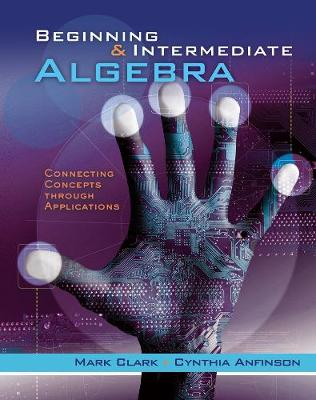 Student Workbook for Clark's Beginning and Intermediate Algebra: Connecting Concepts Through Applications (Paperback)