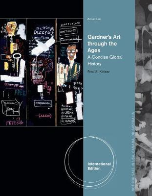 Gardner's Art Through the Ages: A Concise Global History, International Edition (with Arts CourseMate with eBook Printed Access Card)