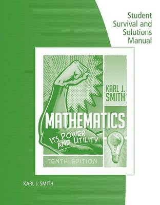 Student Survival and Solutions Manual for Smith's Mathematics: Its Power and Utility (Paperback)