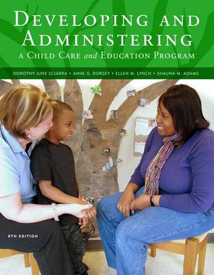 Cengage Advantage Books: Developing and Administering a Child Care and Education Program