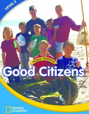 World Windows 2 (Social Studies): Good Citizens: Content Literacy, Nonfiction Reading, Language & Literacy