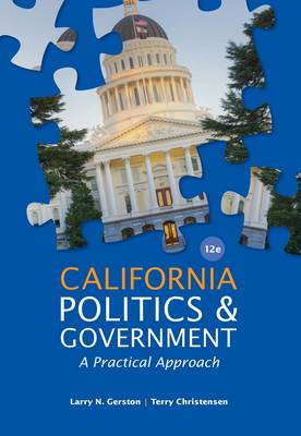 California Politics and Government: A Practical Approach (Paperback)