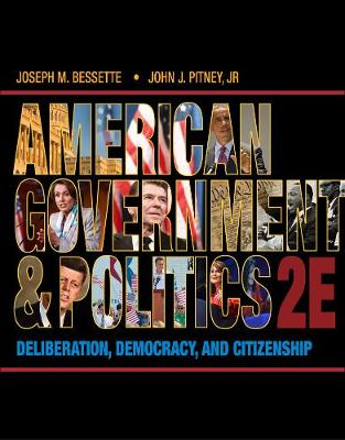American Government and Politics: Deliberation, Democracy and Citizenship (Paperback)