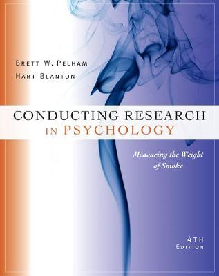 Cengage Advantage Books: Conducting Research in Psychology: Measuring the Weight of Smoke (Paperback)