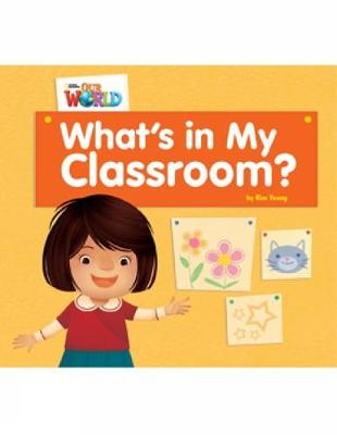 Our World Readers: What's in My Classroom?: American English