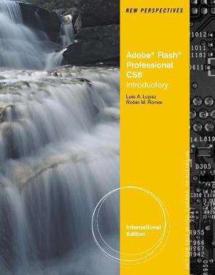 New Perspectives on Adobe Flash Professional CS6, Introductory, International Edition (Paperback)