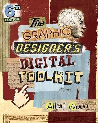 The Graphic Designer's Digital Toolkit: A Project-Based Introduction to Adobe Photoshop CS6, Illustrator CS6 & InDesign CS6 (Paperback)