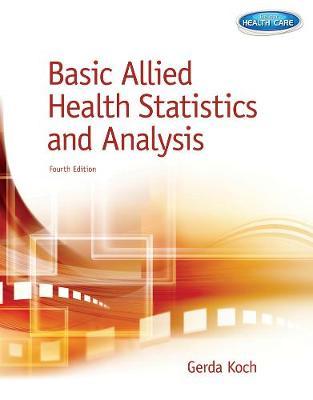 Basic Allied Health Statistics and Analysis, Spiral bound Version (Spiral bound)