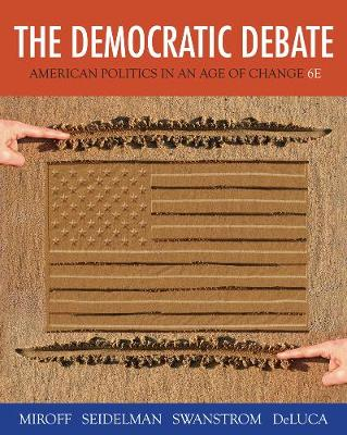 The Democratic Debate: American Politics in an Age of Change (Paperback)