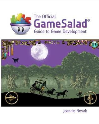 The Official GameSalad (R) Guide to Game Development (Paperback)