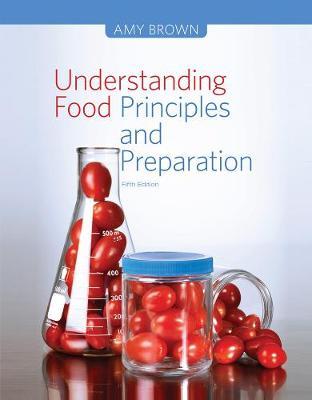 Understanding Food: Principles and Preparation (Hardback)
