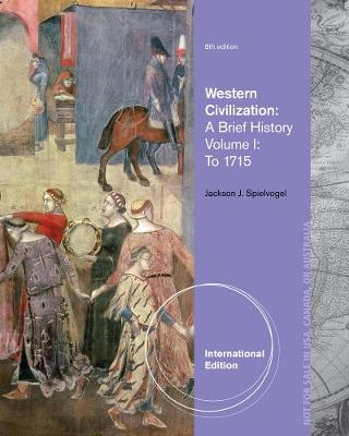 Western Civilization: A Brief History, Volume I: To 1715, International Edition (Paperback)