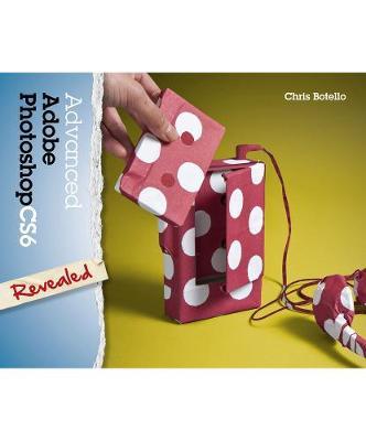 Advanced Adobe Photoshop CS6 Revealed (Hardback)