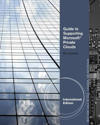 Guide to Supporting Microsoft Private Clouds, International Edition (Paperback)