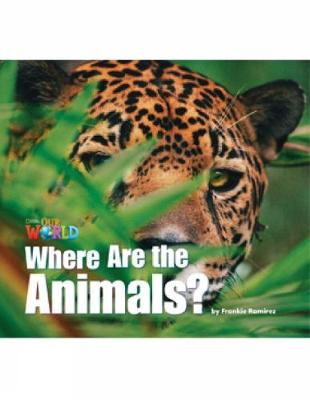 Our World Readers: Where Are the Animals?: American English