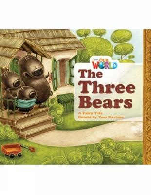 Our World Readers: The Three Bears: American English