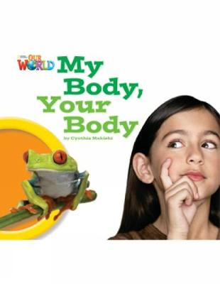Our World Readers: My Body, Your Body: American English