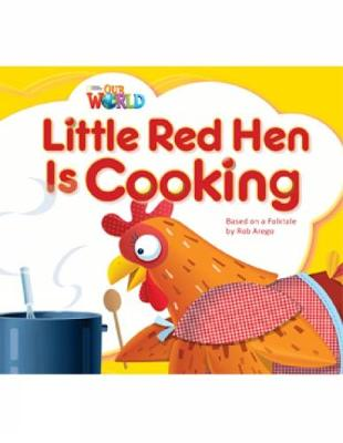 Our World Readers: Little Red Hen is Cooking: American English