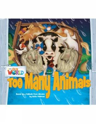 Our World Readers: Too Many Animals: American English