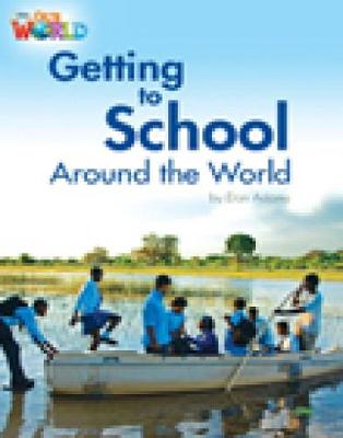 Our World Readers: Getting to School Around the World: American English