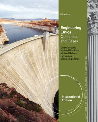 Engineering Ethics: Concepts and Cases (Paperback)