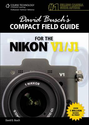 David Busch's Compact Field Guide for the Nikon V1/J1 (Spiral bound)