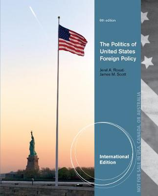 The Politics of United States Foreign Policy, International Edition (Paperback)