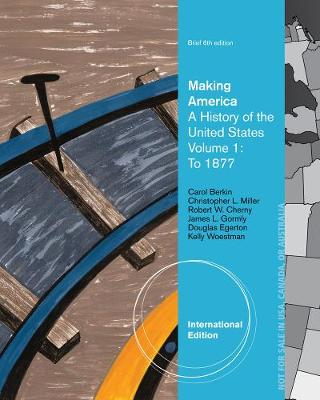 Making America: A History of the United States, Volume 1: To 1877, Brief, International Edition (Paperback)