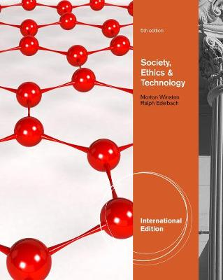 Society, Ethics, and Technology, International Edition (Paperback)
